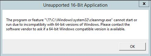 The Program or feature ??C:Windowssystem32cleanmgr.exe cannot start or run due to incompatibility with 64-bit version of windows